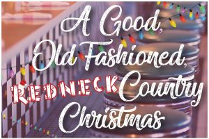 KRT_A Good Old Fashioned Redneck Country Christmas logo
