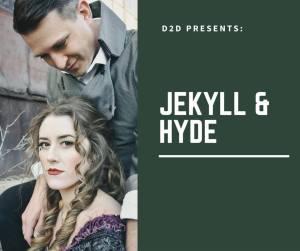 D2D_Jekyll & Hyde promo